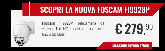 Disponibile la nuova Foscam FI9928P